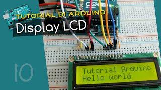 Tutorial Arduino ITA 10: display LCD, usare lo schermo per visualizzare messaggi