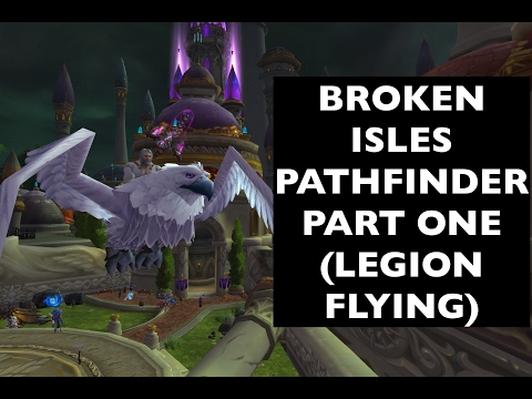 Unlock Legion Flying, Part 1 (Broken Isles Pathfinder, Part One) | WoW Achievement Guide