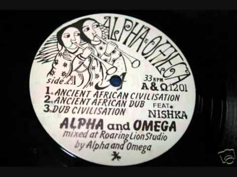 Alpha & Omega Ancient african civilisation & dub