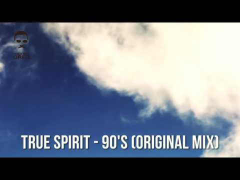 True Spirit - 90's (Original Mix)
