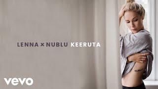 Lenna - Keeruta (Audio) ft. Nublu