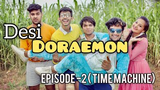 DESI DORAEMON - 2 ( TIME MACHINE ) || HUNNY SHARMA ||