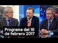 Programa del 16 de febrero 2017 - Es la Hora de Opinar