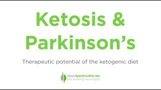 Ketosis and Parkinson's: Therapeutic Potential of the Ketogenic Diet