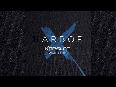 Kap Slap feat. Jake Etheridge - Harbor [Official]