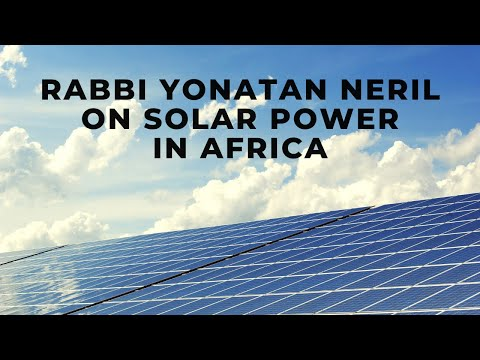 ICSD Founder Rabbi Yonatan Neril on Solar Power in Africa