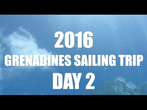 Grenadines Sailing Trip - 2016 Day 2