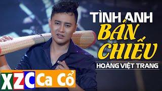 Vọng Cổ Hơi Dài Miền Tây | TÌNH ANH BÁN CHIẾU - Hoàng Việt Trang