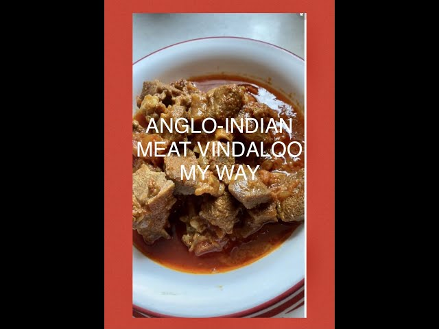 ANGLO-INDIAN MEAT VINDALOO WITH TOMATOES MY WAY/VINDALOO WITH TOMATOES/ANGLO-INDIAN VINDALOO