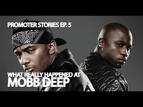 WHAT REALLY HAPPENED AT MOBB DEEP (Promoter Stories Episode 5)