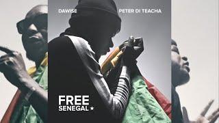 Peter Di Teacha & Dawise - FREE SENEGAL - (Official Video)