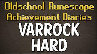 Varrock Hard Achievement Diary Guide | Oldschool Runescape