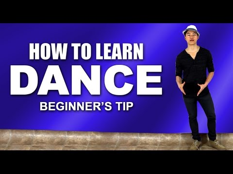 How to Learn Dance (Beginner's Tip) - How to Dance Better FAST!