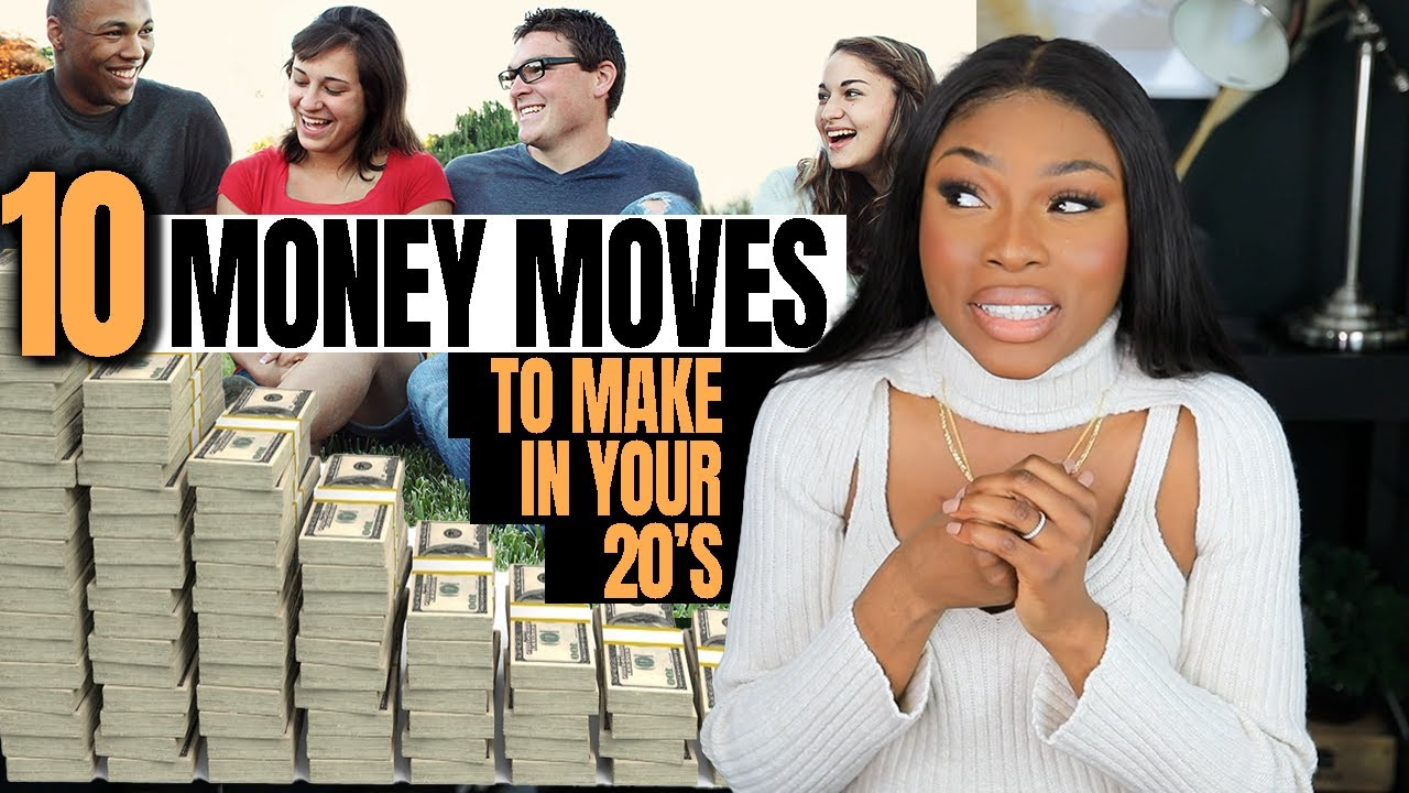 10 MONEY MOVES YOU NEED IN YOUR 20s TO SET YOU UP FOR YOUR 30s...