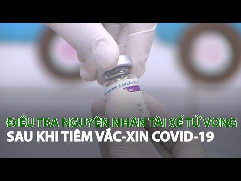 Điều tra nguyên nhân Tài xế tử vong sau khi tiêm Vắc-Xin Covid-19| VTC14