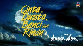Annie Ibon - Cinta, Dusta, Benci Dan Rindu (Official Lyric Video)