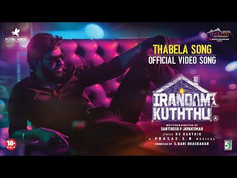 Irandam Kuththu - Thabela Official Video Song   S.N.Prasad   Santhosh P.Jayakumar