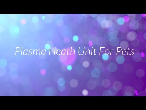 The Plasma Health Pet Unit