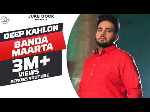 Banda Maarta : Deep Kahlon (Full Song) Dj Flow | Latest Punjabi Songs 2018 | Juke Dock |