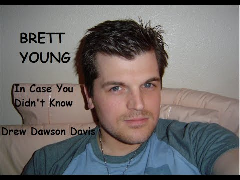 Brett Young - In Case You Didn't Know - Drew Dawson Davis