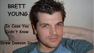 Download Brett Young - In Case You Didn't Know - Drew Dawson Davis MP3 song and Music Video