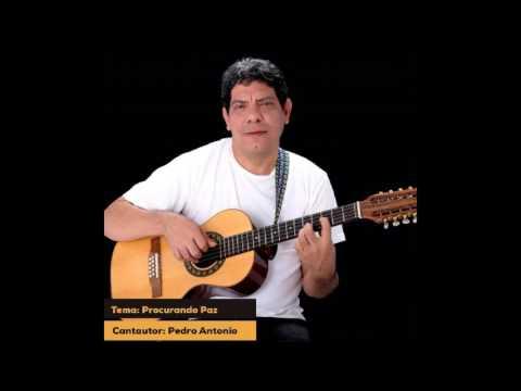 Procurando Paz - Pedro Antonio