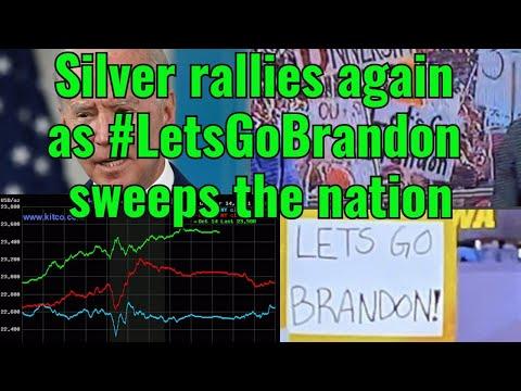 Silver rallies again as #LetsGoBrandon sweeps the nation
