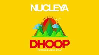 Nucleya DHOOP feat. Vibha Saraf Nucleya new song.mp3