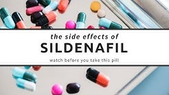 Sildenafil Side Effects - Watch Before You Take This Pill
