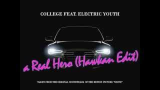College feat. Electric Youth - A Real Hero (Hawkan Edit)