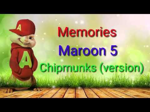 Memories - Maroon 5 (chipmunks - Version)
