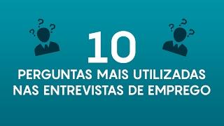 10 perguntas mais usadas em entrevistas de emprego
