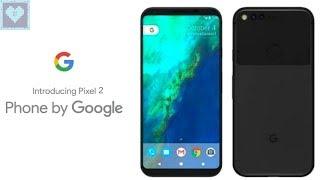 Google Pixel & Pixel 2 XL   Latest Updates