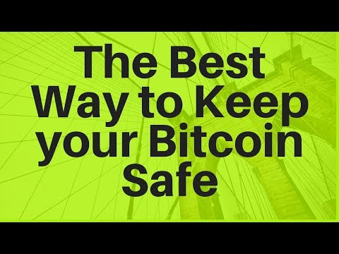 The Best Way to Keep your Bitcoin Safe