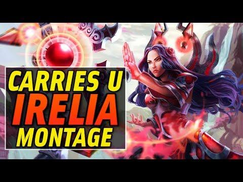 Irelia Carries U Montage   Best Irelia Plays [IRIOZVN