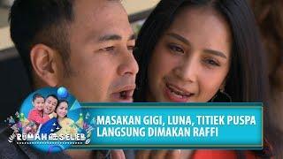 Download Video NYAM!! Masakan Gigi, Luna dan Titiek Puspa Langsung Dilahap Raffi - Rumah Seleb (17/7) PART 1 MP3 3GP MP4
