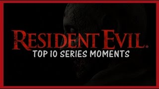 Top 10 Resident Evil Series Moments