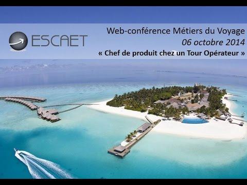 Web-conférence ESCAET : Chef de Produit chez un Tour Opérateur