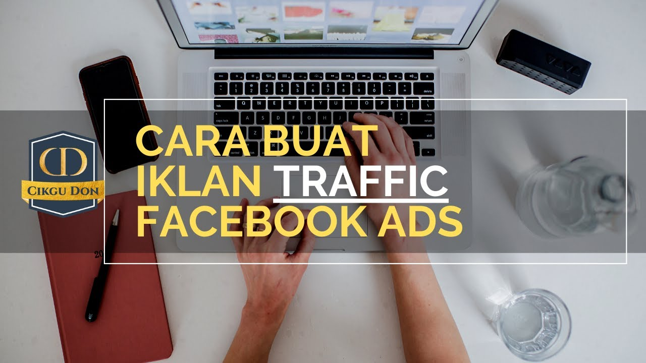 Tutorial Facebook Ads 03 Cara Nak Buat Iklan Traffic Youtube