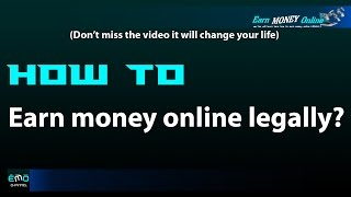 How to earn money online legally ?