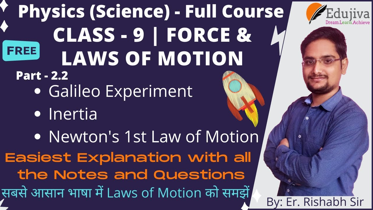 Force and Laws of Motion L2 | Inertia & First Law of Motion | Class 9 Physics | Er Rishabh | Edujiva