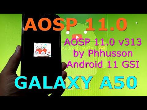 AOSP 11.0 v313 on Samsung Galaxy A50 Android 11 GSI ROM