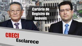 Cartórios de registro de imóveis - CRECI Esclarece 315