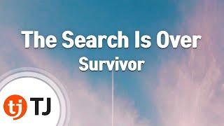 [TJ노래방] The Search Is Over - Survivor / TJ Karaoke