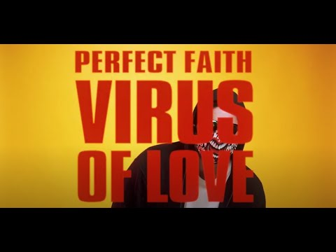 Perfect faith - Virus of love ( official video )