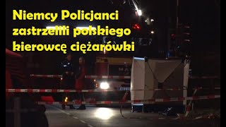 Niemcy: Policjanci zastrzelili polskiego kierowcę ciężarówki