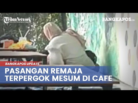 VIRAL Video Pasangan Remaja Melakukan Perbuatan Asusila Di Kafe, Terekam Kamera Pengunjung