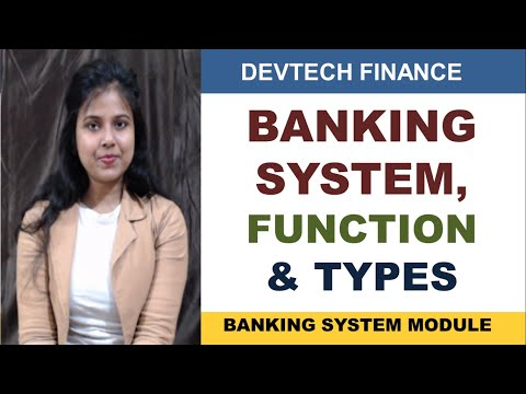 Banking System, Its Functions & Types