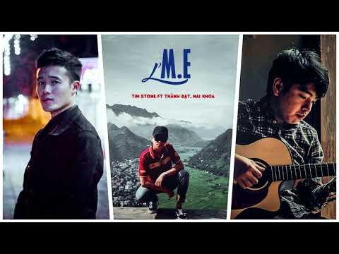 L.M.E - Tim Stone ft. Thành Đat, Mai Khoa