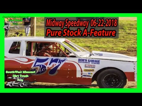 Pure Stock A-Feature - Midway Speedway 06-22-2018